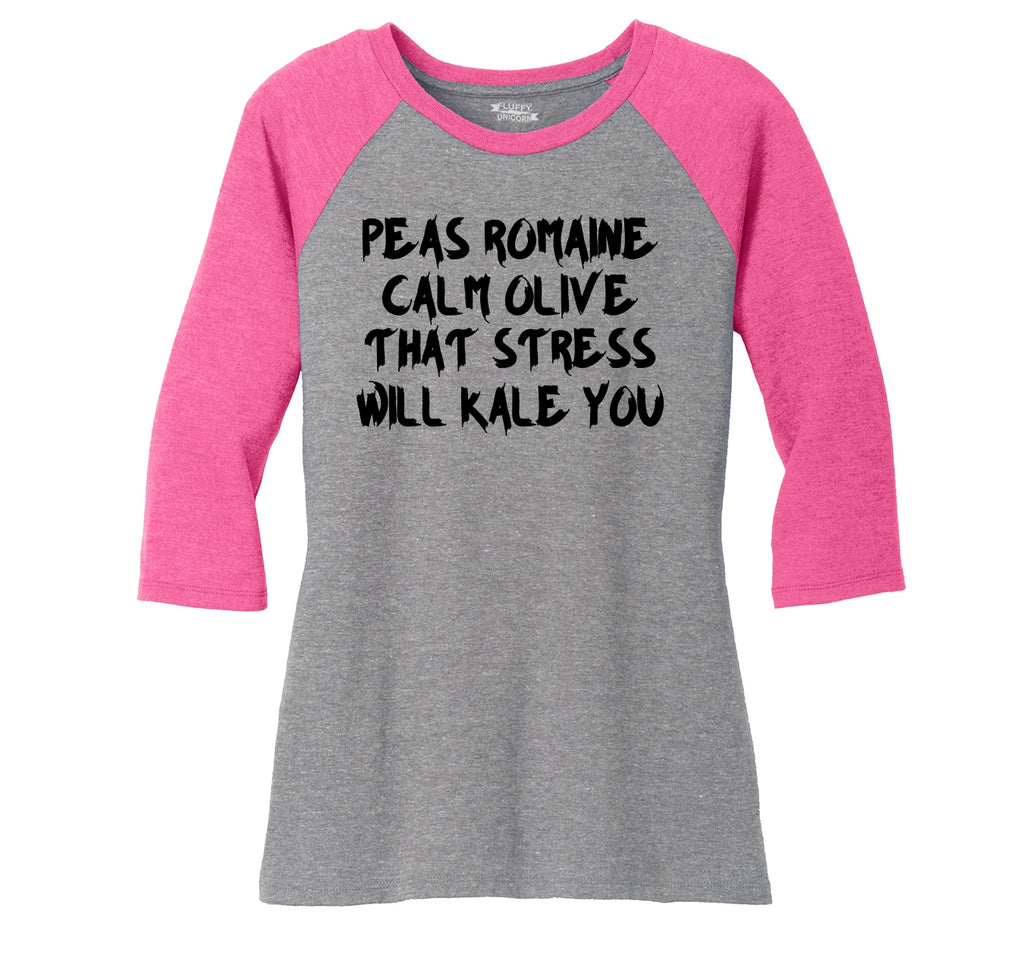 Peas Romaine Calm Olive Stress Kale You Ladies Tri-Blend 3/4 Sleeve Raglan