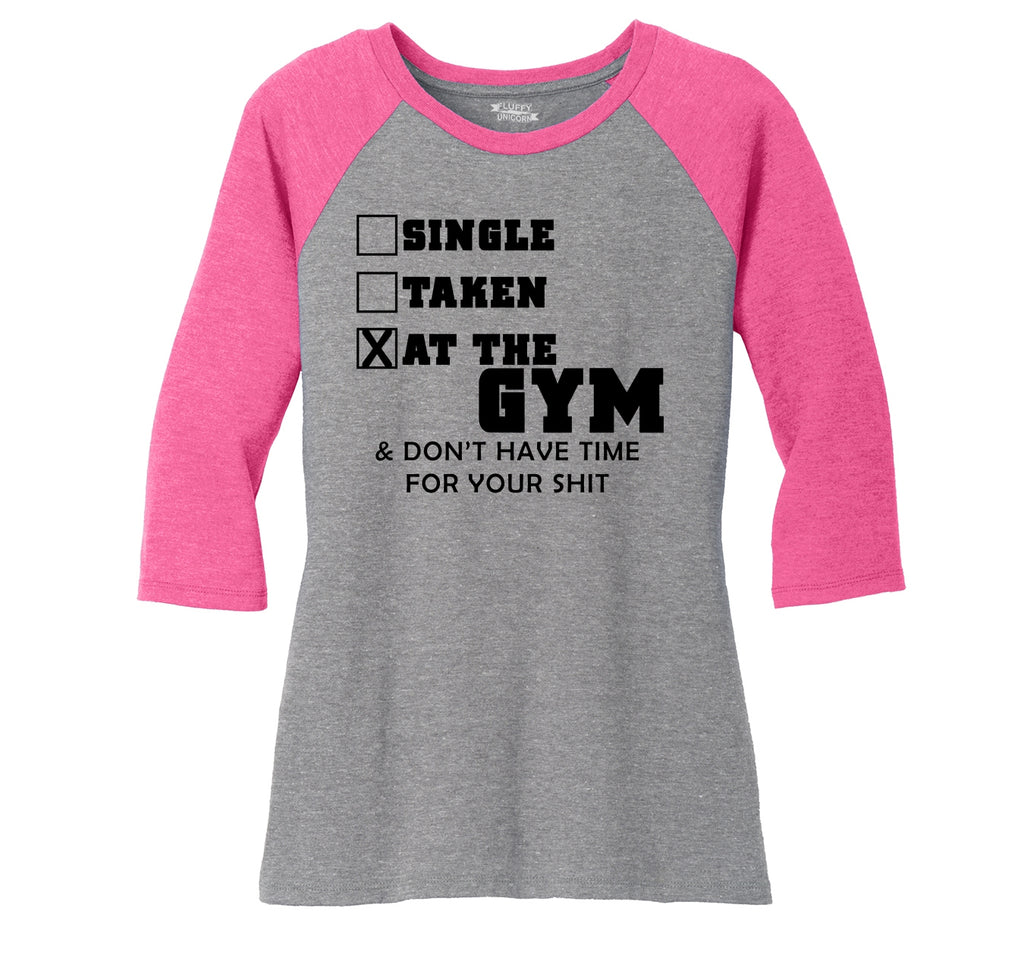 Single Taken At The Gym Funny T Shirt Cute Workout Gym Tee Ladies Tri-Blend 3/4 Sleeve Raglan