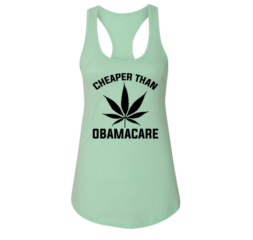 Marijuana - Cheaper Than ObamaCare Ladies Racerback Tank Top