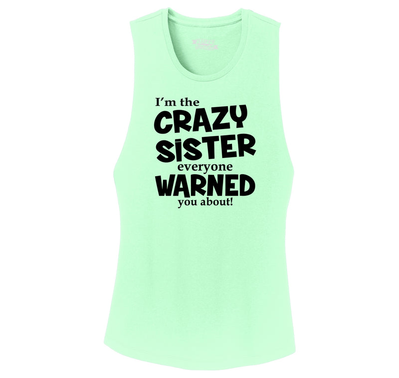 I'm The Crazy Sister Warned About Ladies Festival Tank Top
