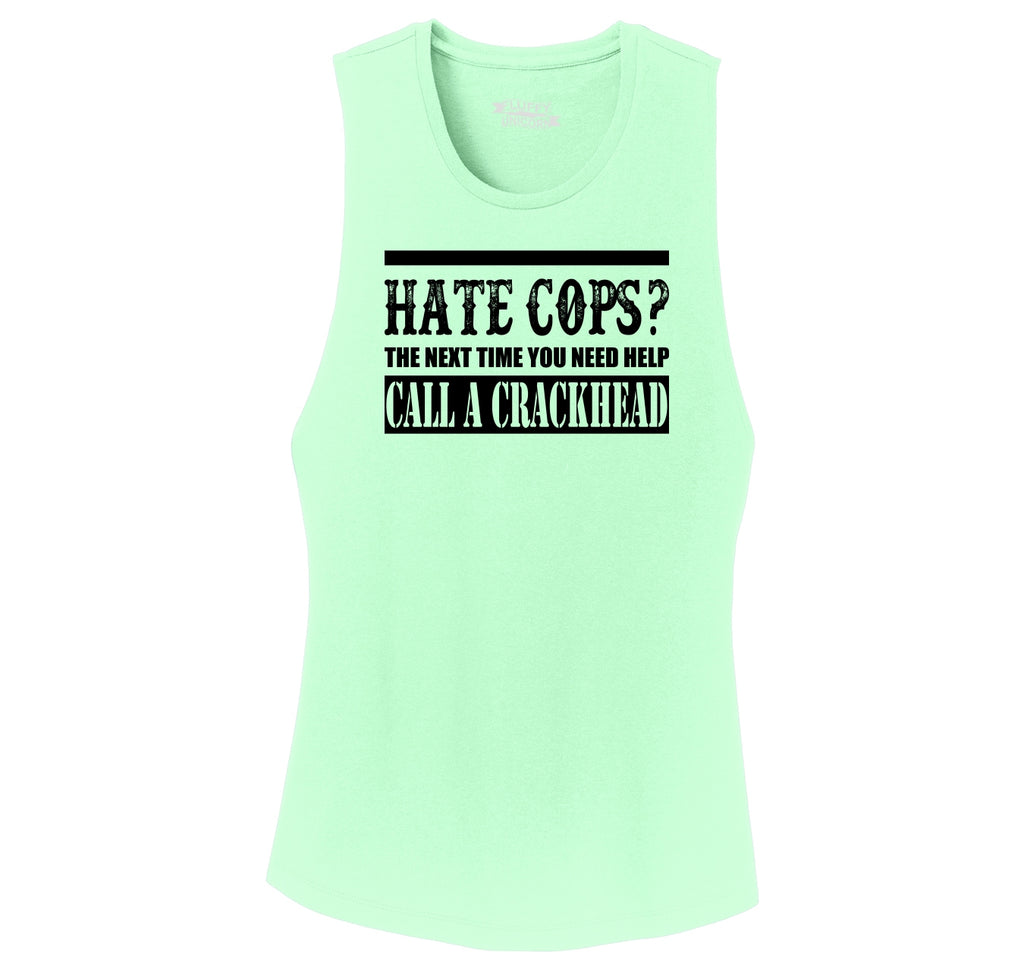 Hate Cops? Next Time You Need Help Call A Crackhead. Ladies Festival Tank Top