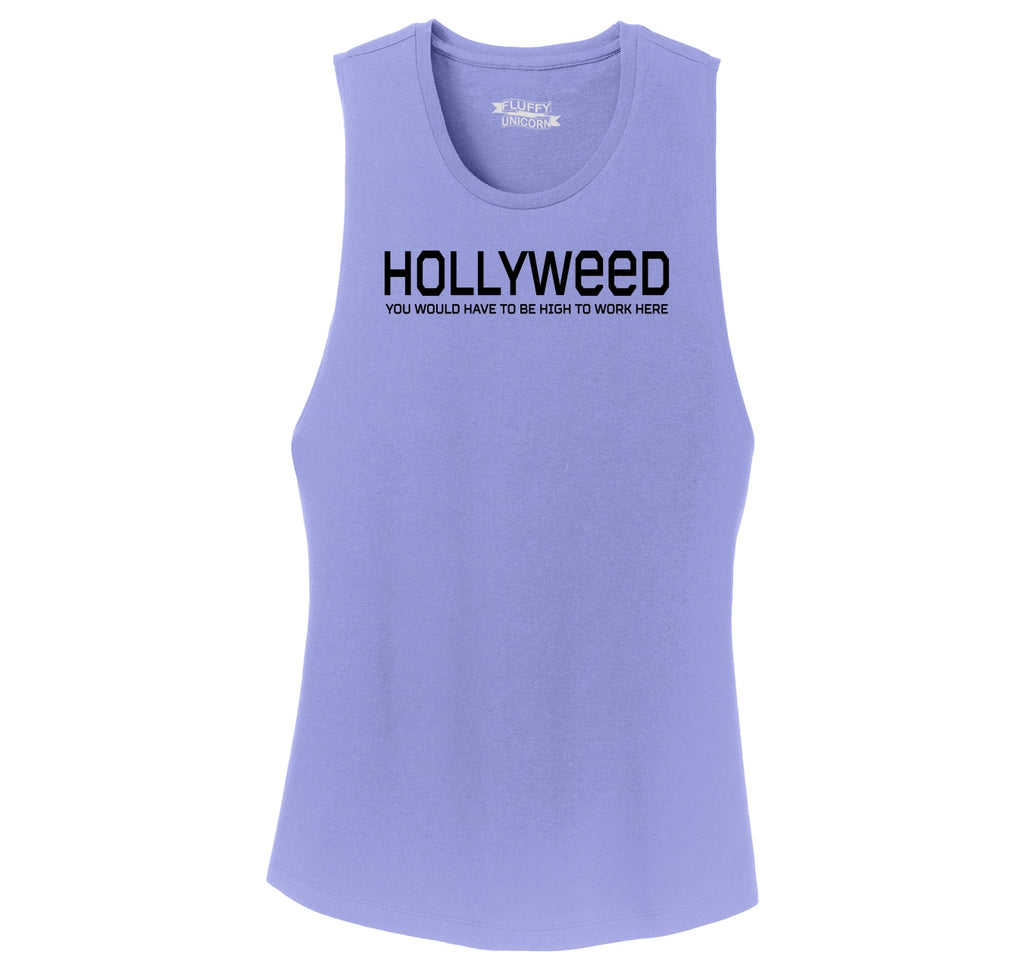 Hollyweed Have To Be High Work Here Funny Hollywood Cali Stoner Weed Gift Tee Ladies Festival Tank Top