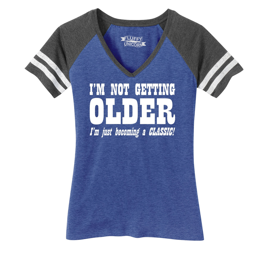 I'm Not Getting Older Becoming Classic Ladies Short Sleeve Game V-Neck Shirt