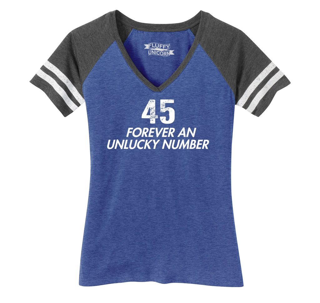 45 Forever An Unlucky Number Anti Trump Political Tee Ladies Short Sleeve Game V-Neck Shirt