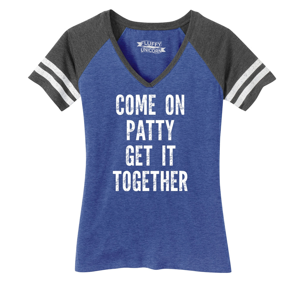 Come On Patty Get It Together Ladies Short Sleeve Game V-Neck Shirt