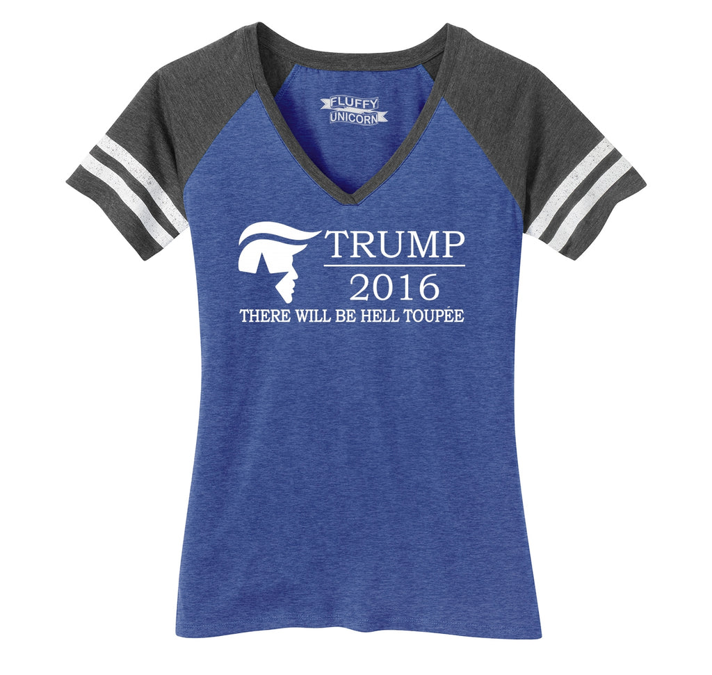 Trump There Will Be Hell Toupe Funny Anti Trump Shirt Ladies Short Sleeve Game V-Neck Shirt