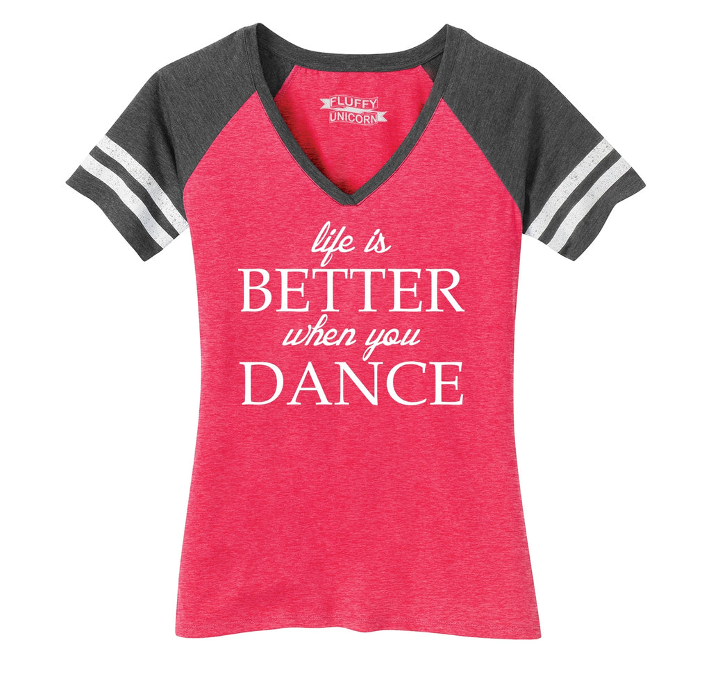 Life Is Better When You Dance Ladies Short Sleeve Game V-Neck Shirt