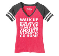 Walk Up To The Club Like What Up I Want To Go Home Ladies Short Sleeve Game V-Neck Shirt