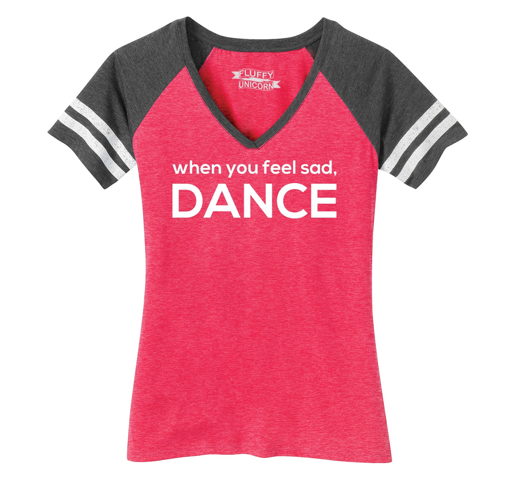 When You Feel Sad Dance Ladies Short Sleeve Game V-Neck Shirt
