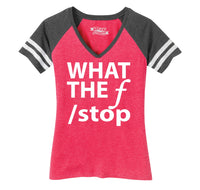 What The F Stop Ladies Short Sleeve Game V-Neck Shirt