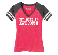My Wife Is Awesome Ladies Short Sleeve Game V-Neck Shirt