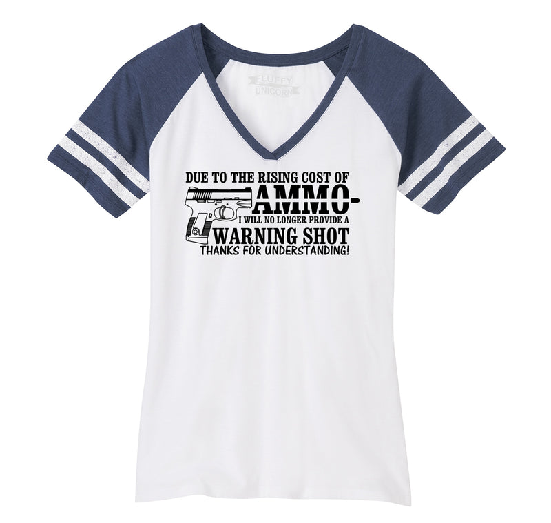 Due To The Rising Cost Of Ammo Ladies Short Sleeve Game V-Neck Shirt