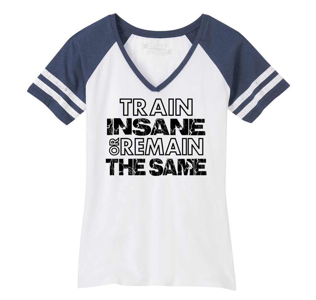 Train Insane Or Remain The Same Motivational Workout Shirt Ladies Short Sleeve Game V-Neck Shirt