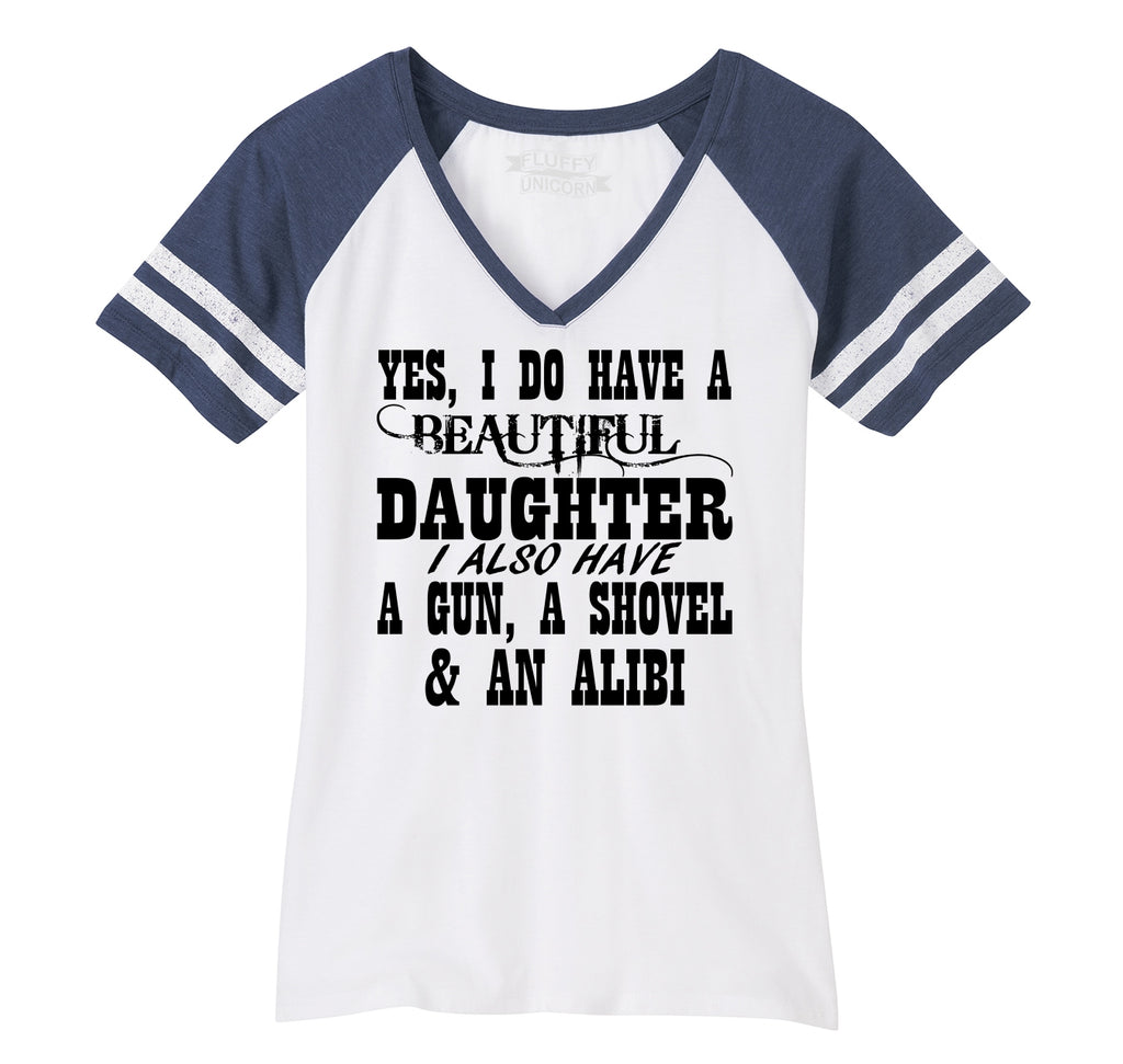 Yes I Do Have A Beautiful Daughter Gun Shovel Alibi Ladies Short Sleeve Game V-Neck Shirt