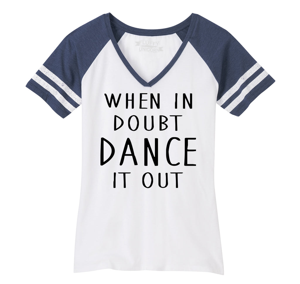 When In Doubt Dance It Out Ladies Short Sleeve Game V-Neck Shirt