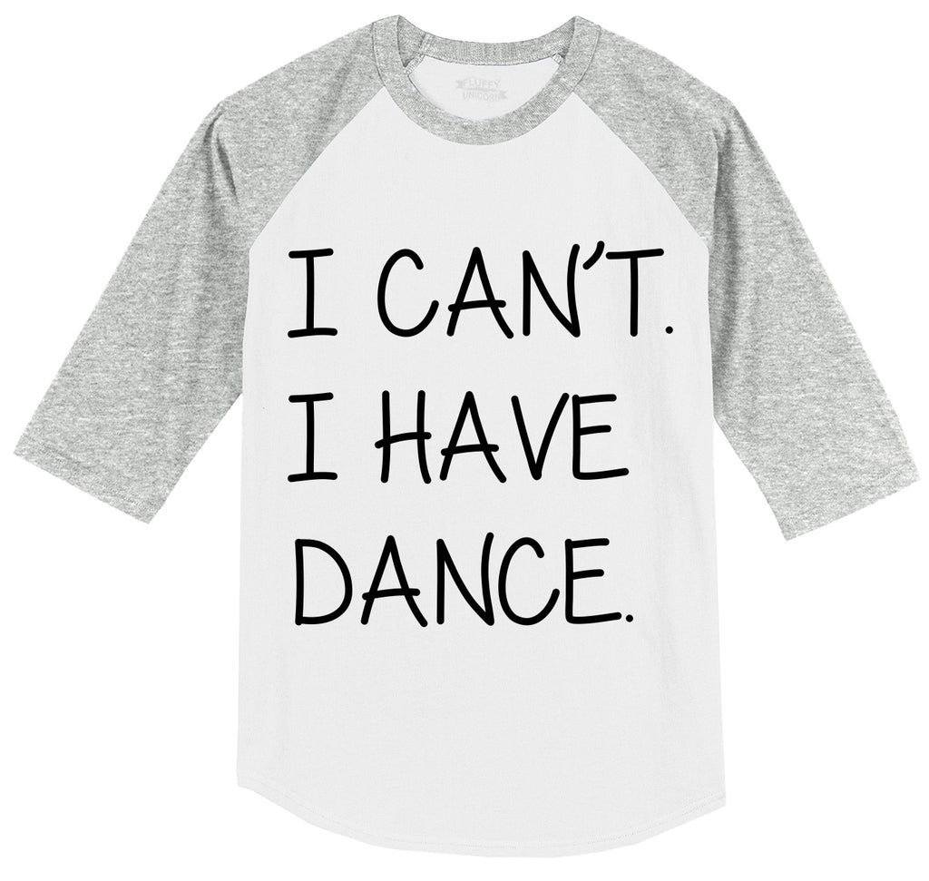 I Can't I Have Dance Mens 3/4 Sleeve Raglan Jersey