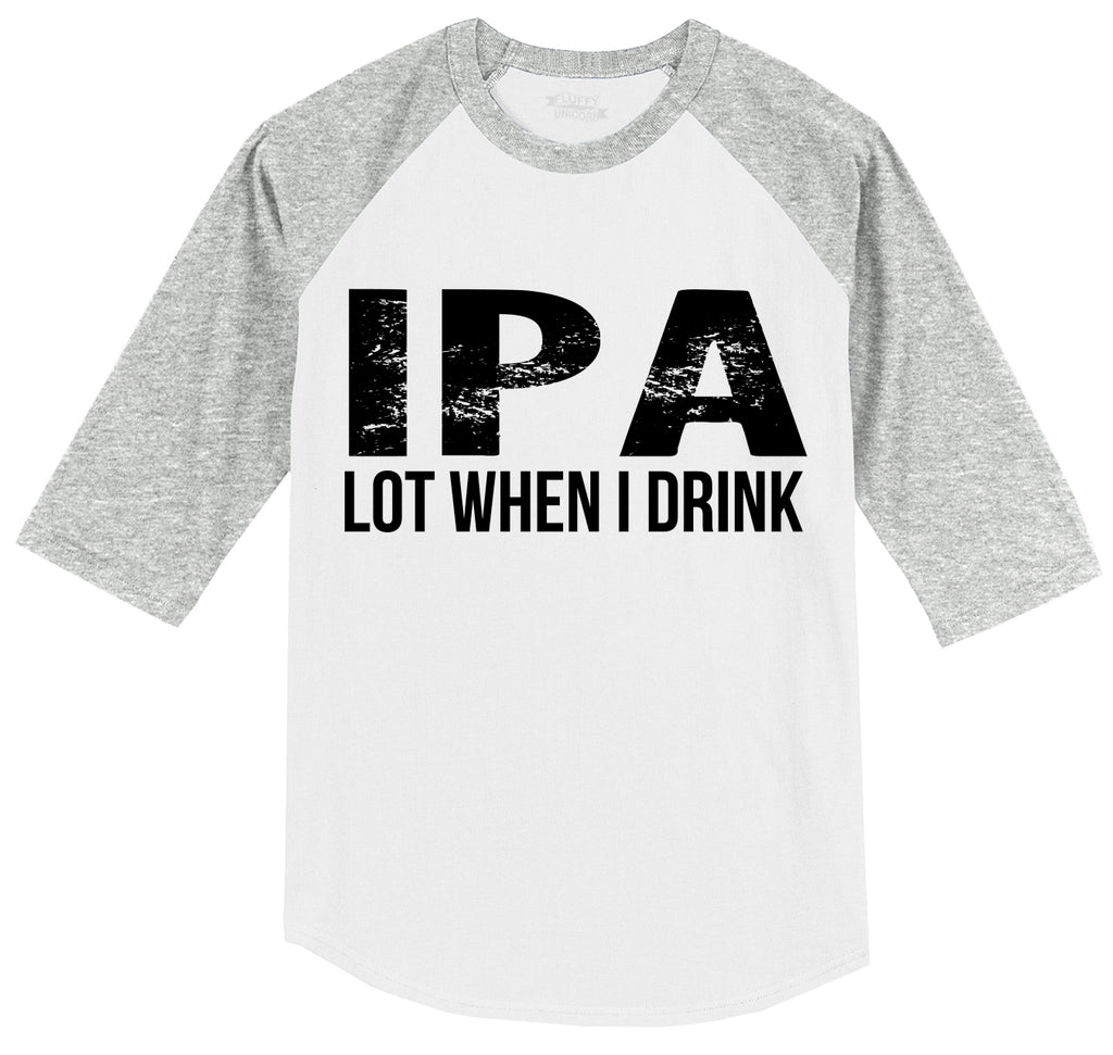 5ed37581 IPA Lot When I Drink Funny Tee Alcohol Beer College Party Tee Mens 3/4