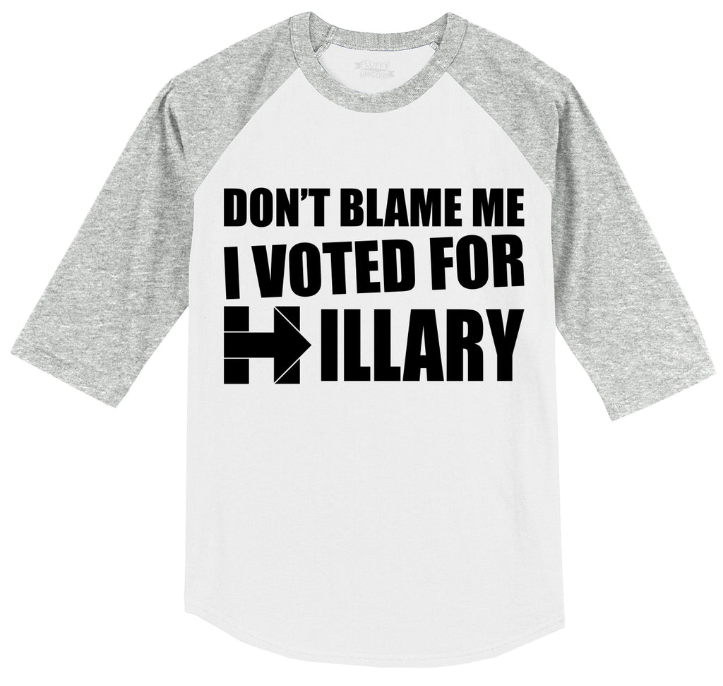 Don't Blame Me I Voted Hillary Anti Trump Elections Tee Mens 3/4 Sleeve Raglan Jersey