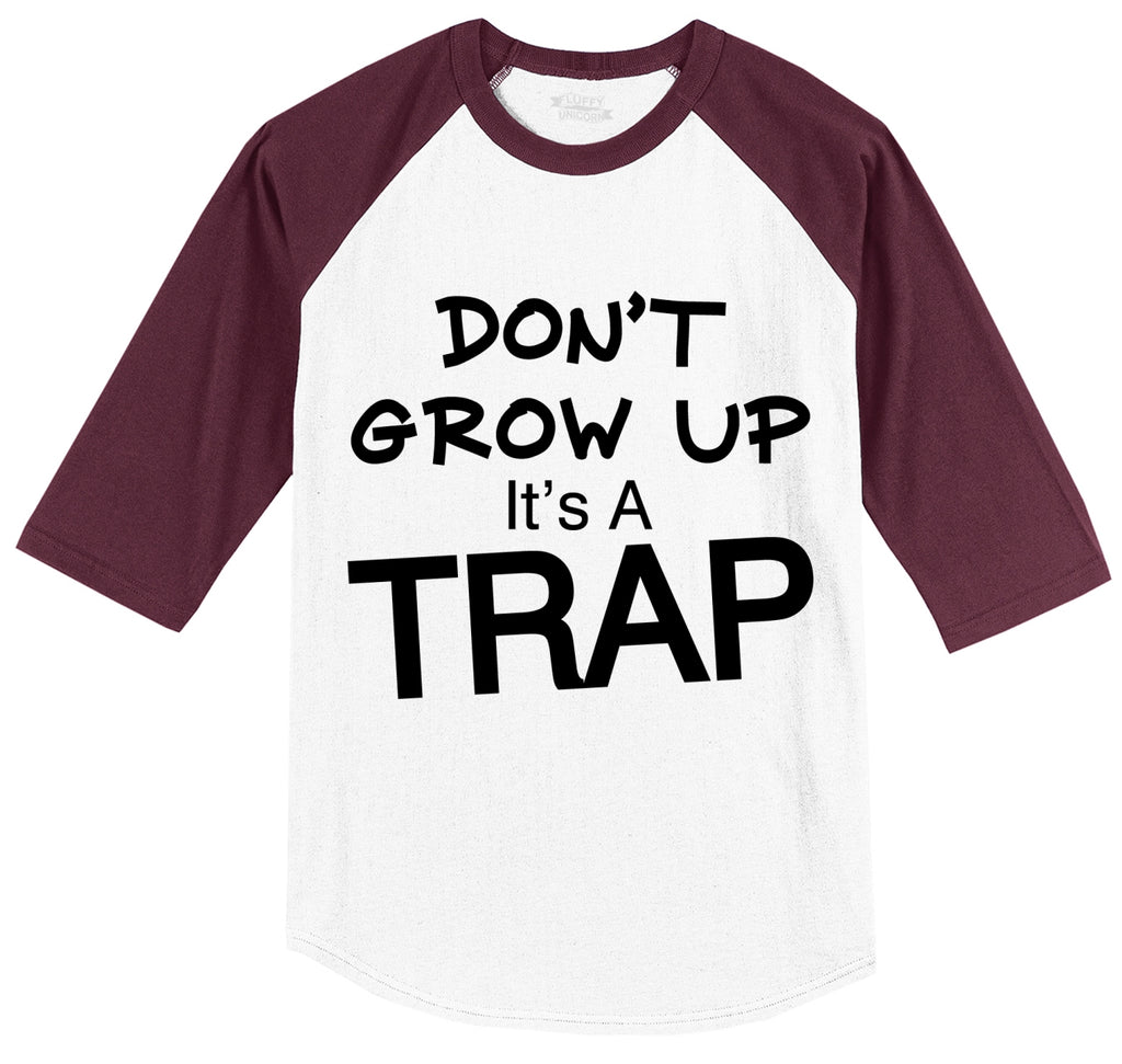 Don't Grow Up It's A Trap Funny Birthday Gift Tee Mens 3/4 Sleeve Raglan Jersey