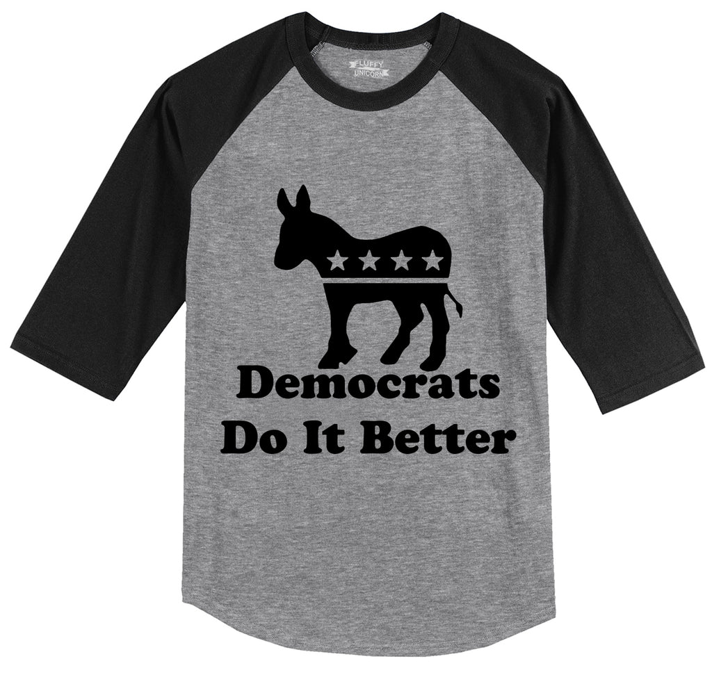 Democrats Do It Better Funny Political Tee Mens 3/4 Sleeve Raglan Jersey