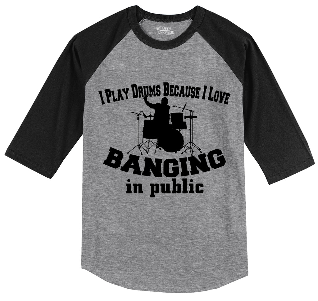 I Play Drums I Like Banging In Public Mens 3/4 Sleeve Raglan Jersey