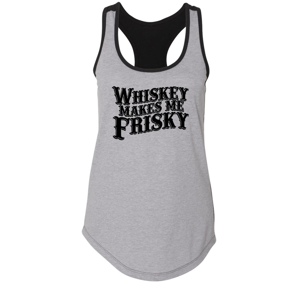 Whiskey Makes Me Frisky Ladies Colorblock Racerback Tank Top
