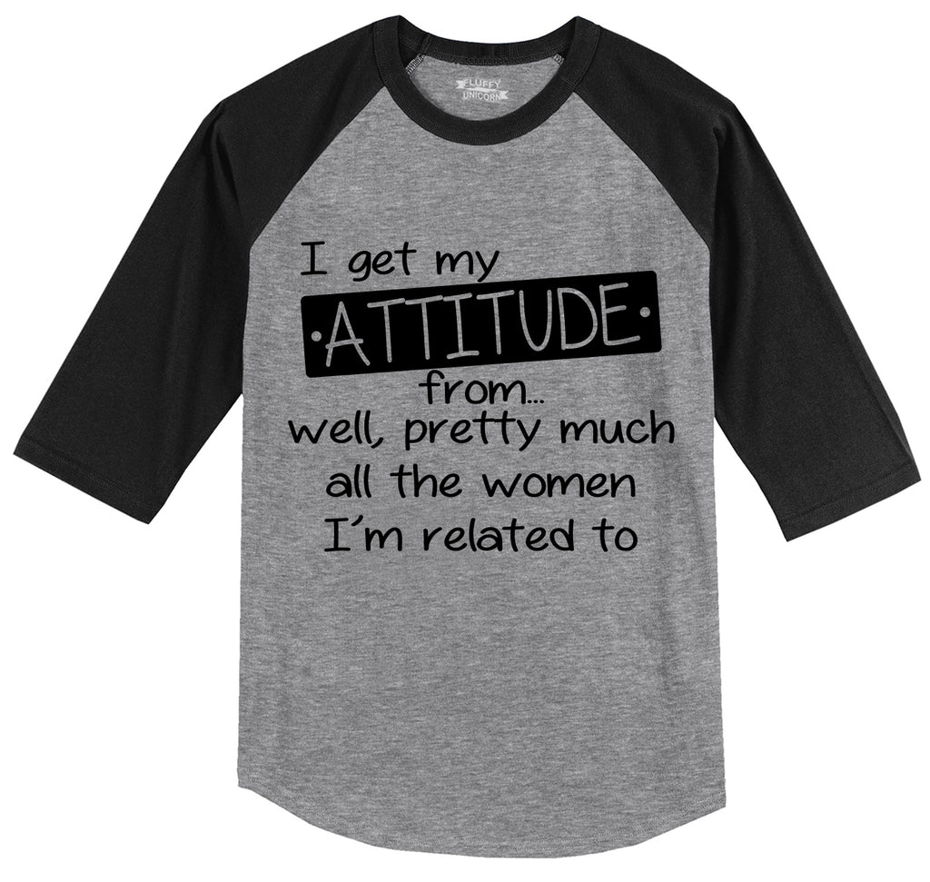 I Get My Attitude From The Women In My Life Mens 3/4 Sleeve Raglan Jersey
