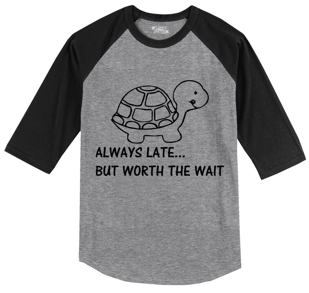 Always Late Worth The Wait Funny Shirt Mens 3/4 Sleeve Raglan Jersey