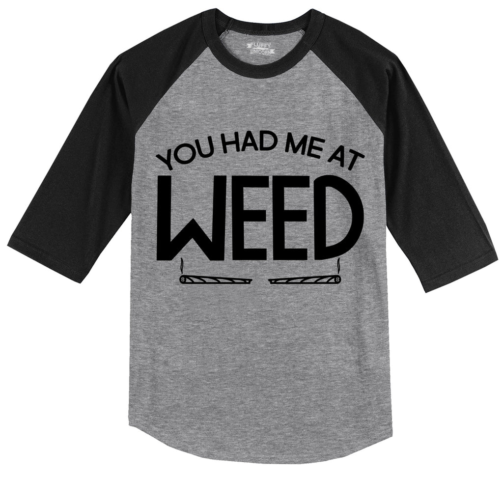 You Had Me At Weed Funny Stoner Tee Mens 3/4 Sleeve Raglan Jersey