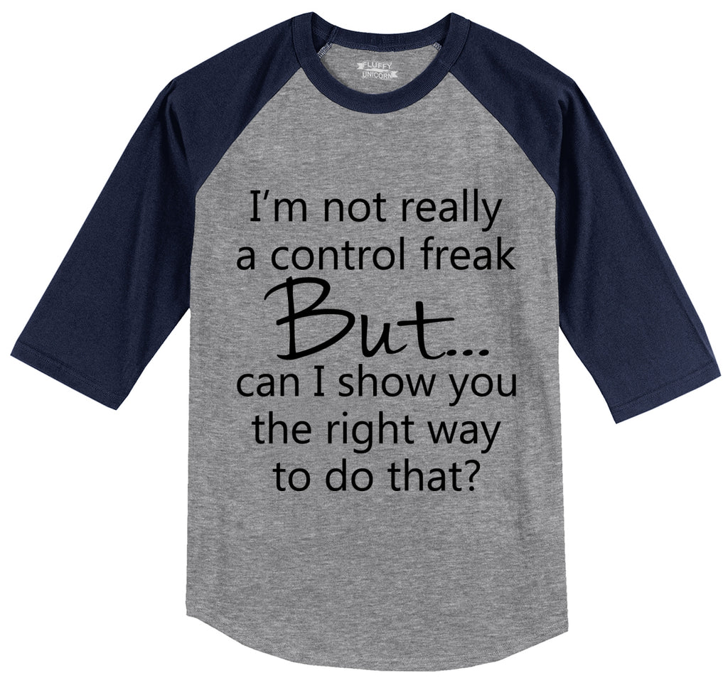 I'm Not A Control Freak Mens 3/4 Sleeve Raglan Jersey