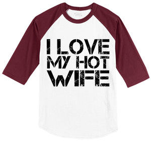 I Love My Hot Wife Mens 3/4 Sleeve Raglan Jersey