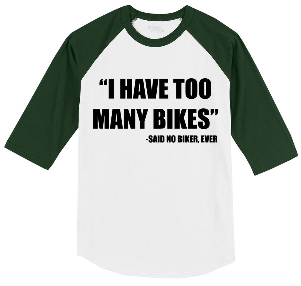 I Have Too Many Bikes Said No Biker Ever Mens 3/4 Sleeve Raglan Jersey