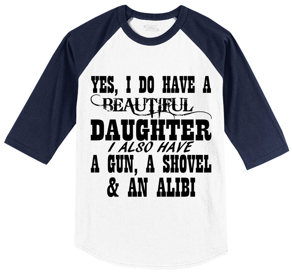 Yes I Do Have A Beautiful Daughter Gun Shovel Alibi Mens 3/4 Sleeve Raglan Jersey