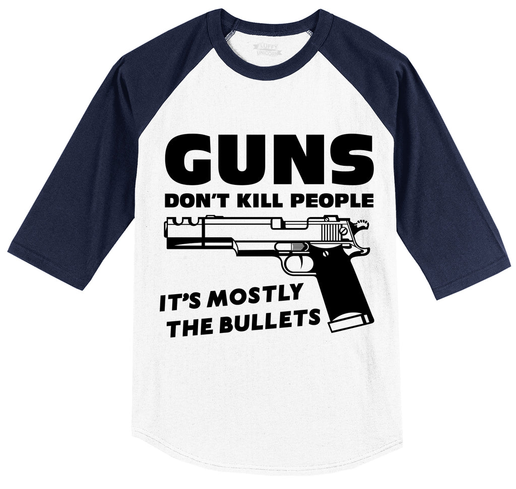 Guns Don't Kill People It's Mostly The Bullets Funny Shirt Mens 3/4 Sleeve Raglan Jersey