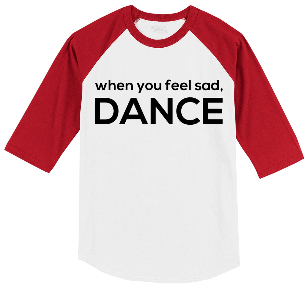 When You Feel Sad Dance Mens 3/4 Sleeve Raglan Jersey