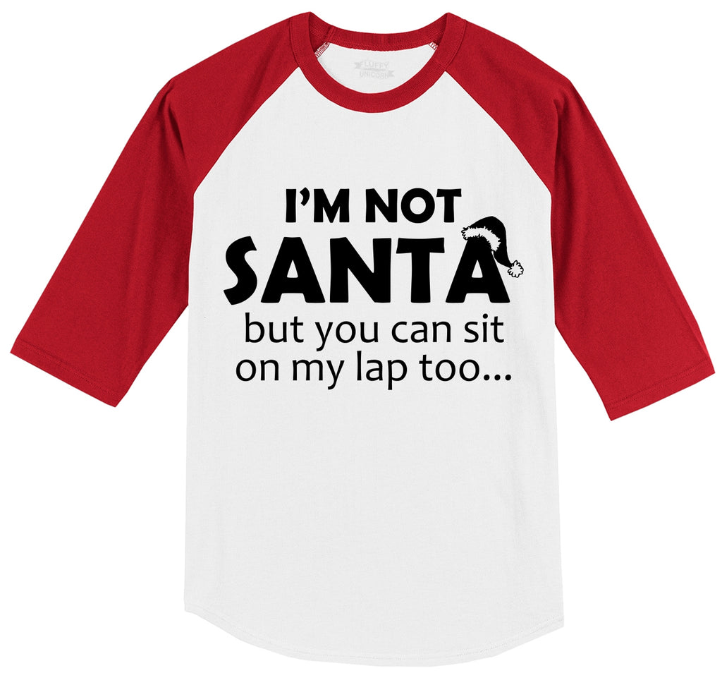 I'm Not Santa, But You Can Sit On My Lap Too Mens 3/4 Sleeve Raglan Jersey