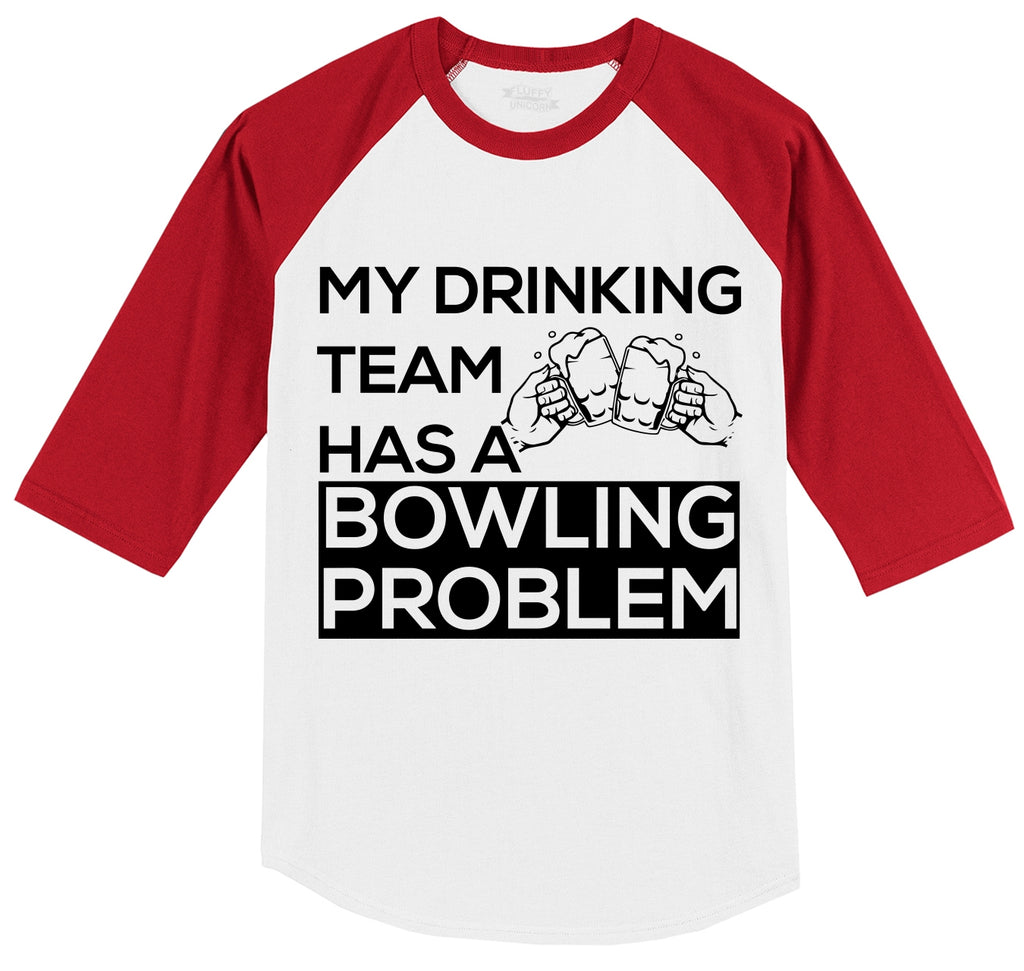 My Drinking Team Has A Bowling Problem Mens 3/4 Sleeve Raglan Jersey