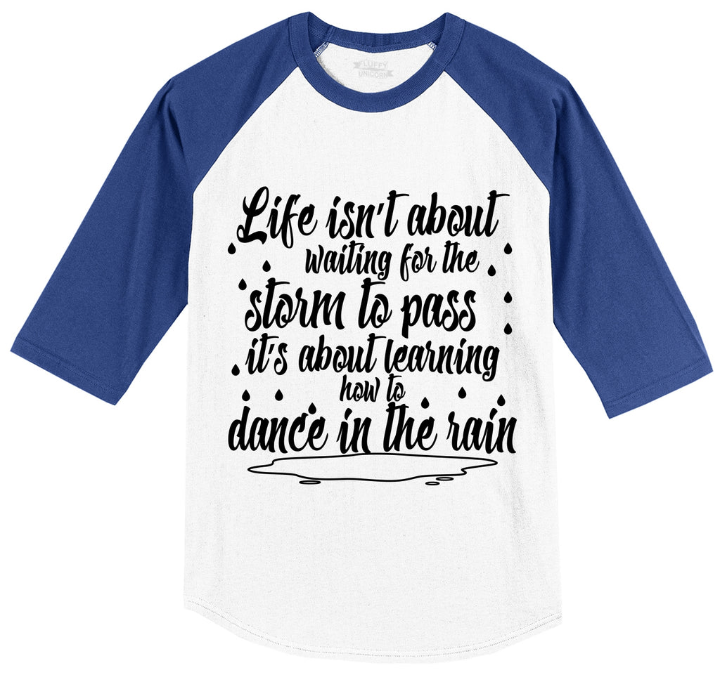 Life Isn't About Waiting For The Storm To Pass But Dance In The Rain Mens 3/4 Sleeve Raglan Jersey