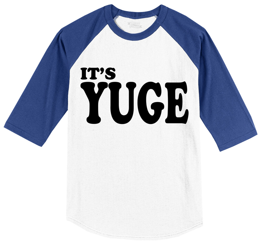 It's Yuge Funny Trump Tee Political Party Sex Tee Mens 3/4 Sleeve Raglan Jersey