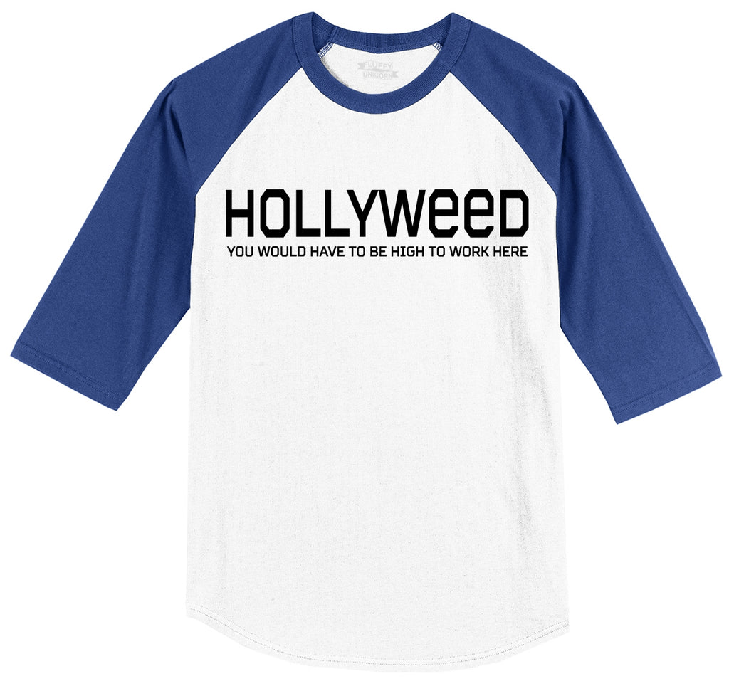Hollyweed Have To Be High Work Here Funny Hollywood Cali Stoner Weed Gift Tee Mens 3/4 Sleeve Raglan Jersey