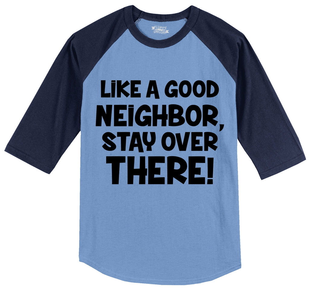 Like A Good Neighbor Stay Over There Mens 3/4 Sleeve Raglan Jersey