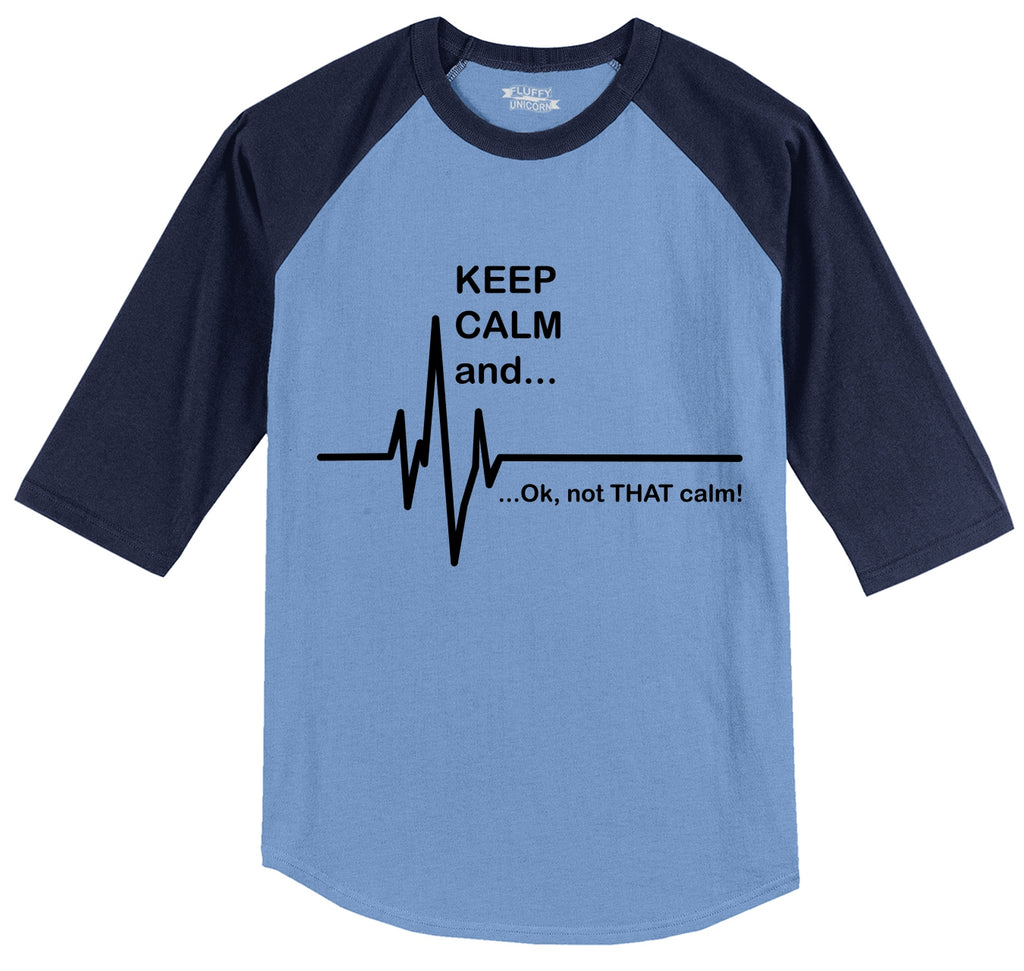 Keep Calm Ok Not That Calm Mens 3/4 Sleeve Raglan Jersey