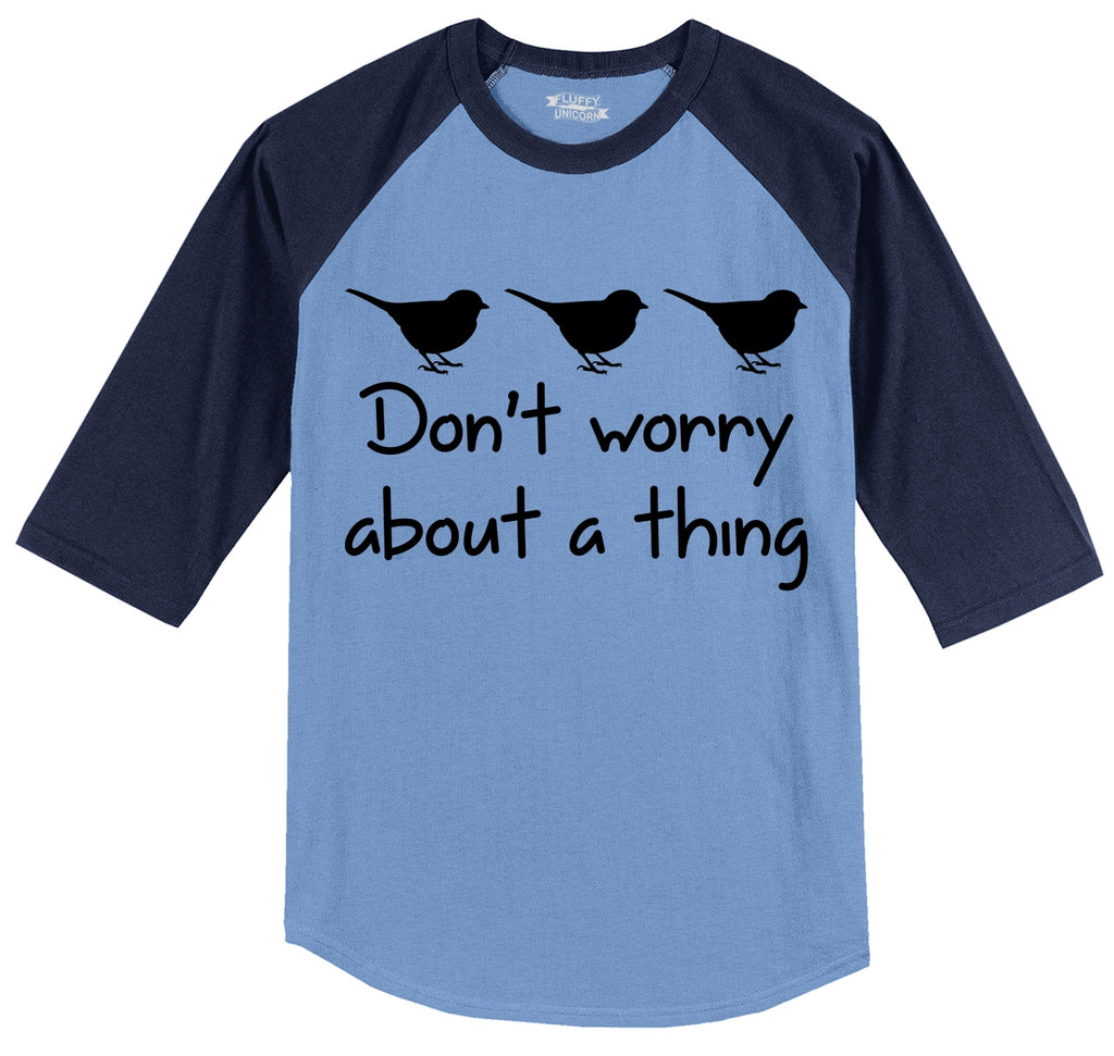 Don't Worry About A Thing Mens 3/4 Sleeve Raglan Jersey