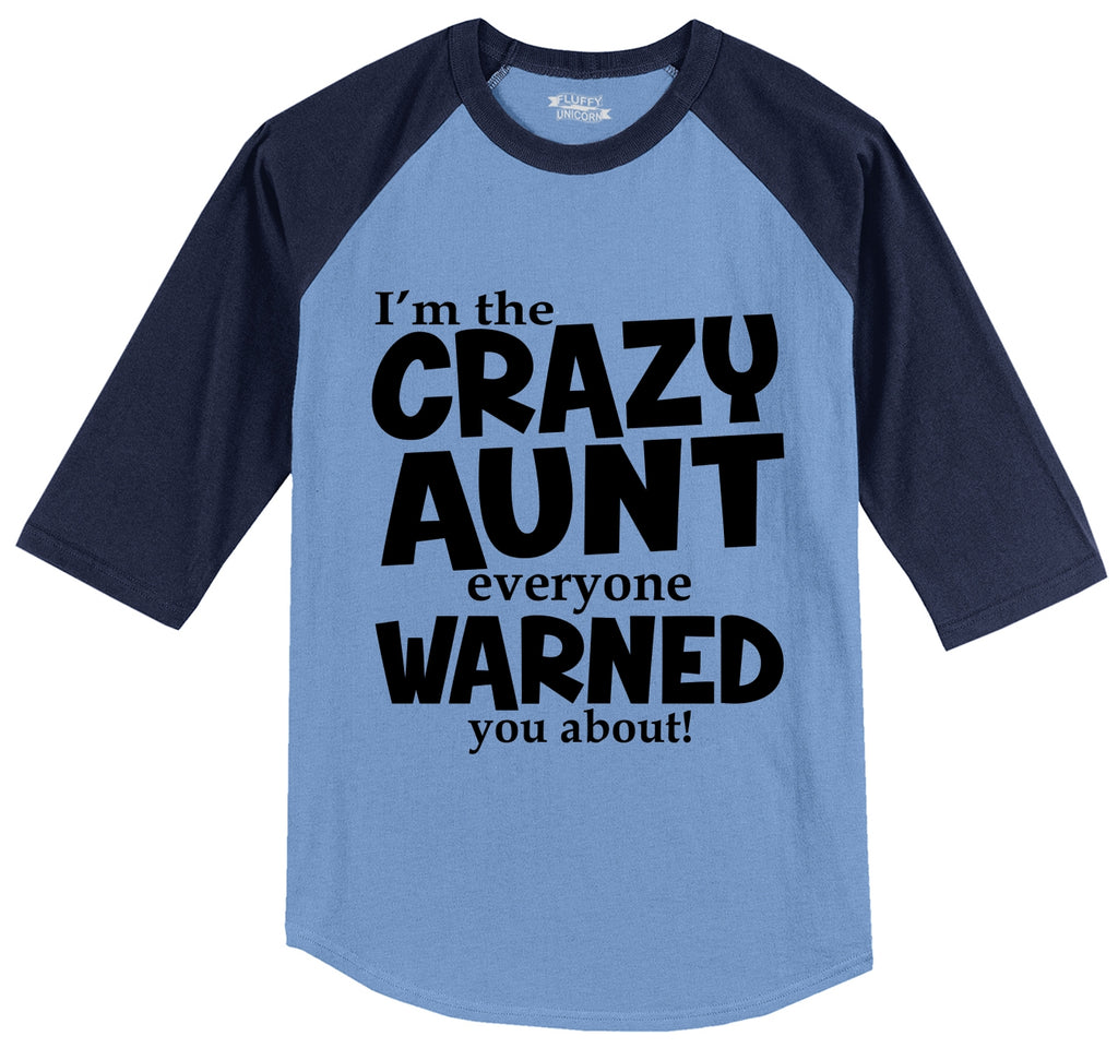 I'm The Crazy Aunt Everyone Warned You About Mens 3/4 Sleeve Raglan Jersey