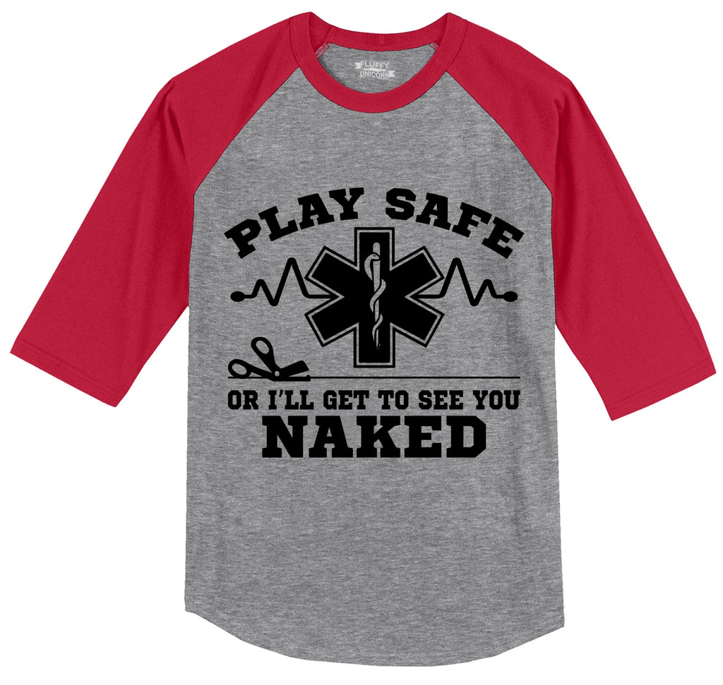 Play It Safe Or I'll See You Naked Funny EMT Tee Mens 3/4 Sleeve Raglan Jersey