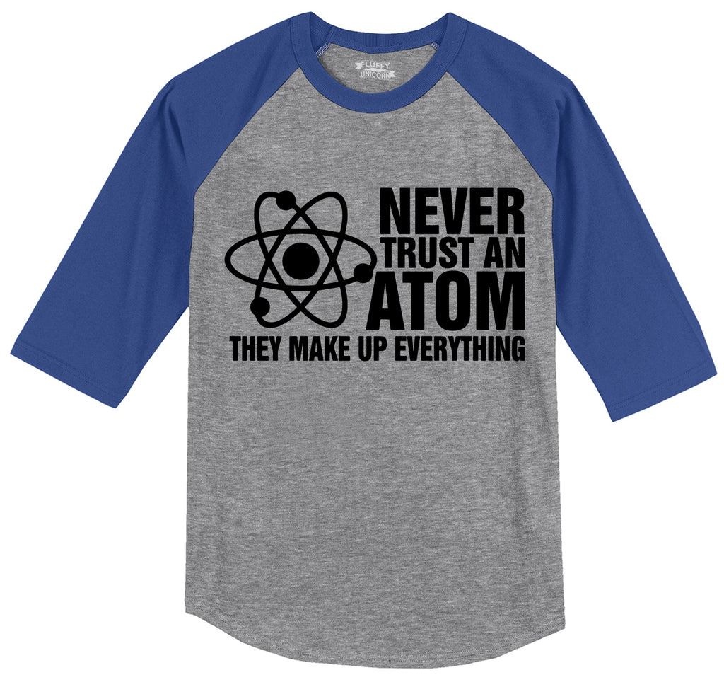 Never Trust An Atom They Make Up Everything Mens 3/4 Sleeve Raglan Jersey