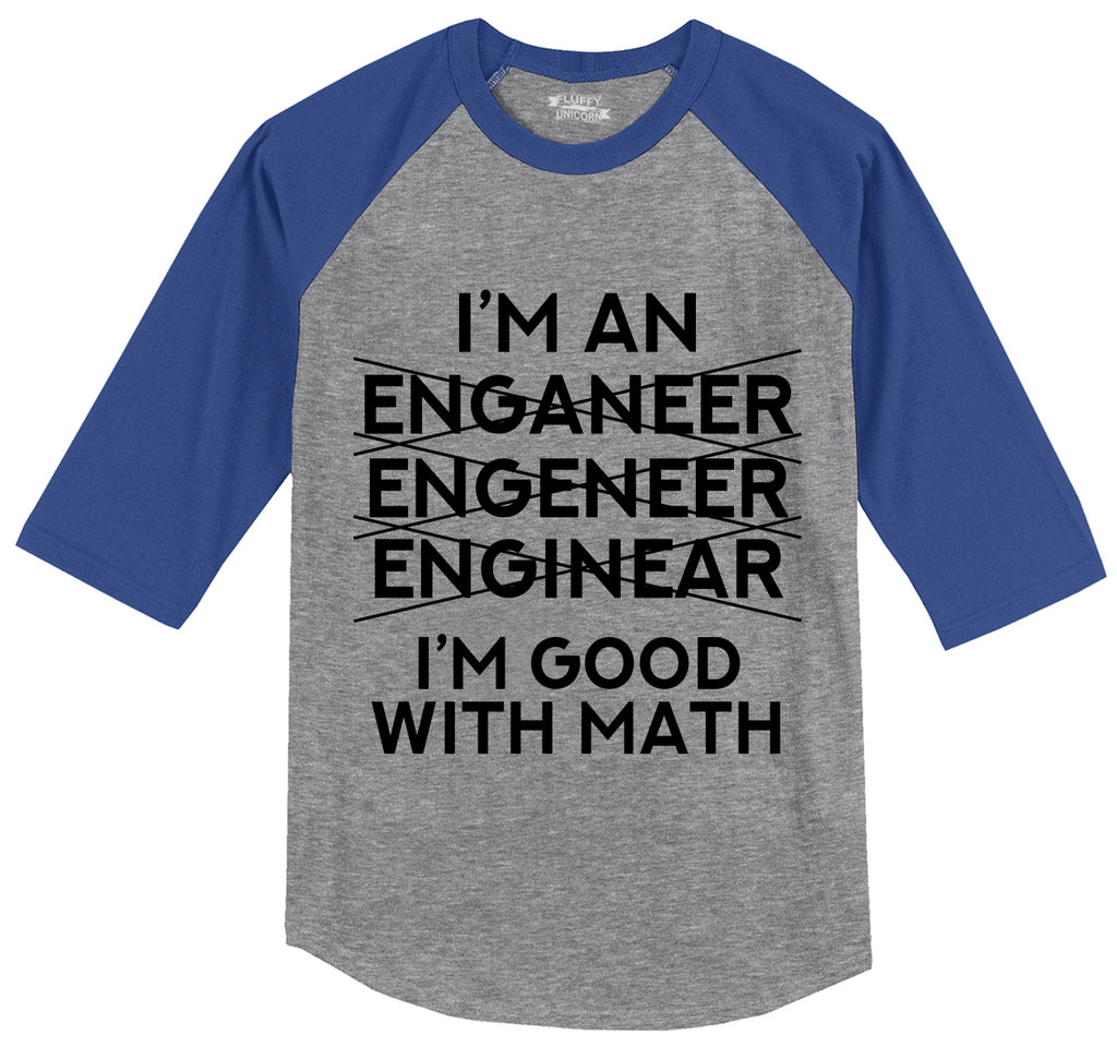 I'm An Engineer Good With Math Mens 3/4 Sleeve Raglan Jersey