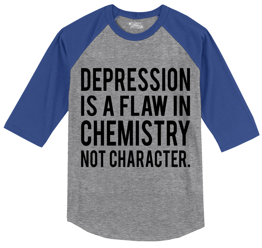 Depression Is A Flaw In Chemistry Not Character Mens 3/4 Sleeve Raglan Jersey