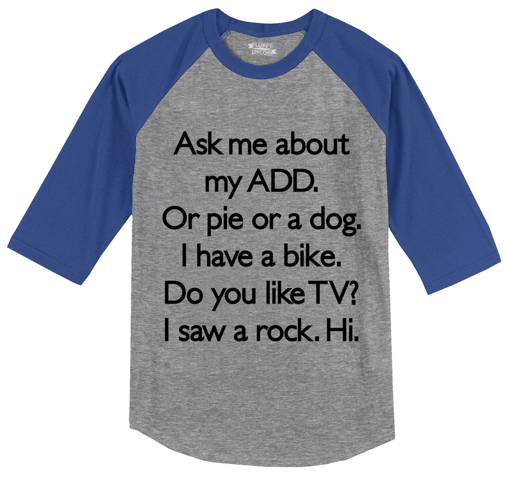 Ask Me About My ADD Dog Rock TV Hi Mens 3/4 Sleeve Raglan Jersey