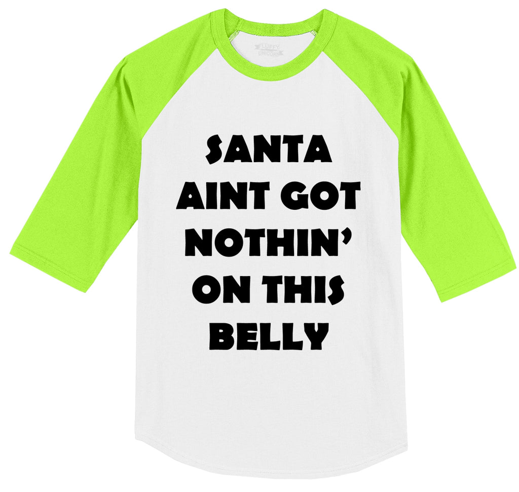 Santa Aint Got Nothin On This Belly Mens 3/4 Sleeve Raglan Jersey
